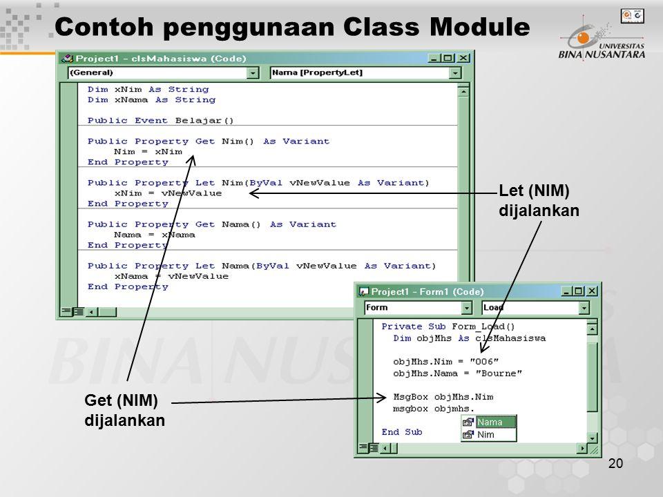 20 Contoh penggunaan Class Module Let (NIM) dijalankan Get (NIM) dijalankan