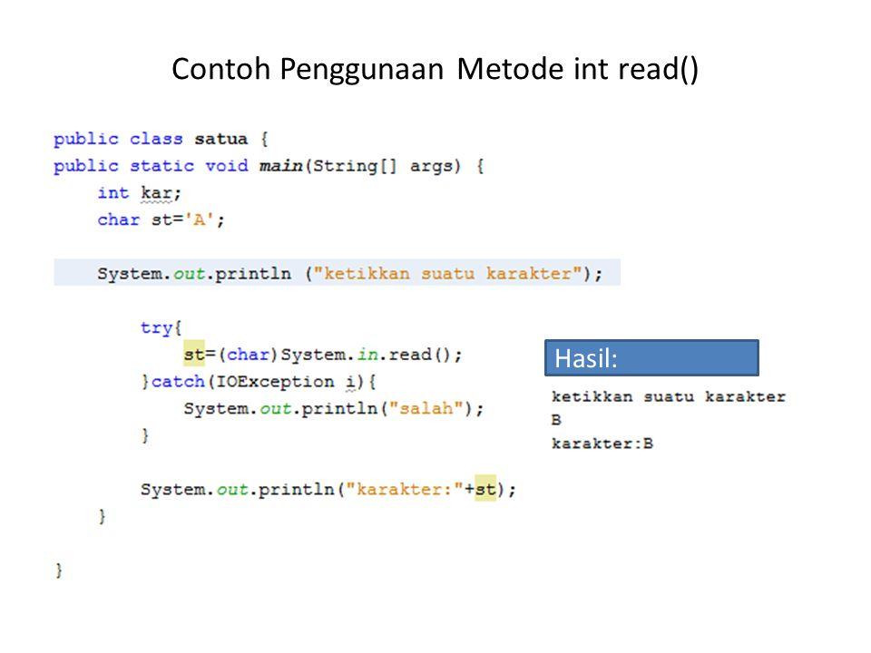 Contoh Penggunaan Metode int read() Hasil: