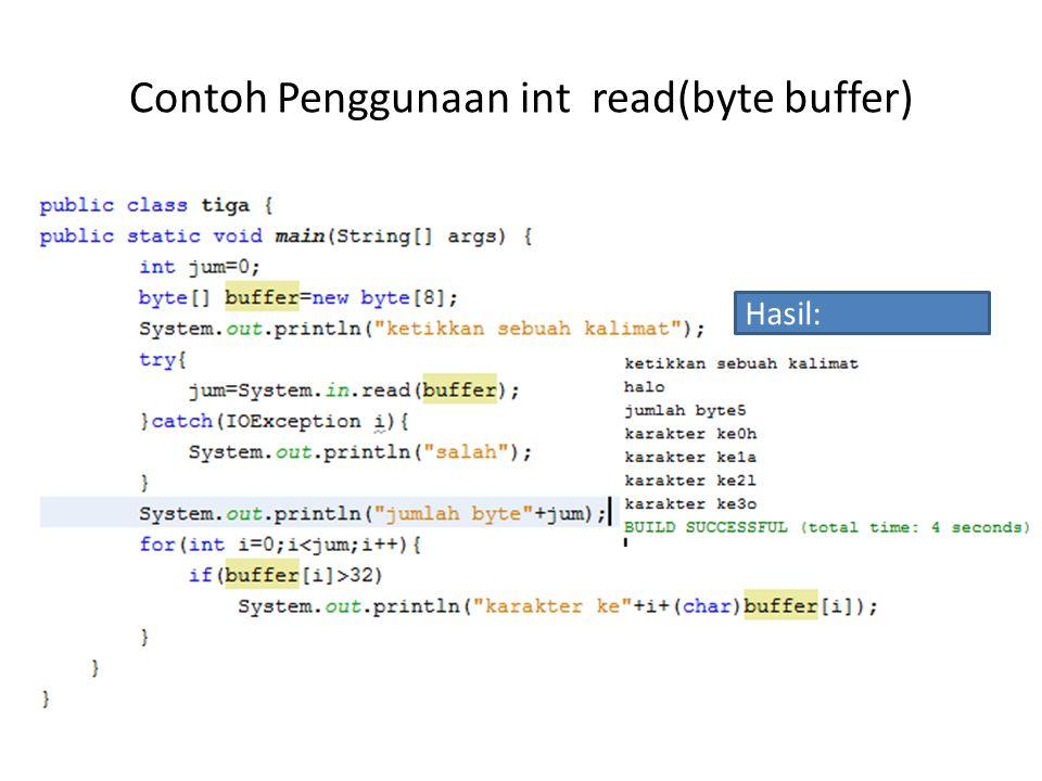 Contoh Penggunaan int read(byte buffer) Hasil: