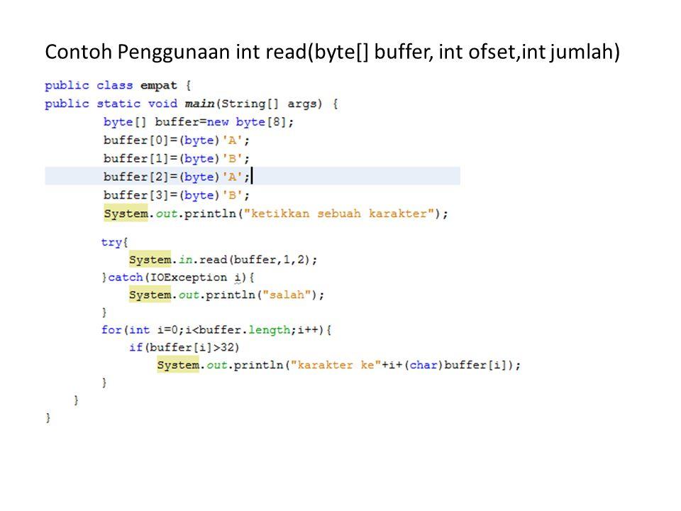Contoh Penggunaan int read(byte[] buffer, int ofset,int jumlah)