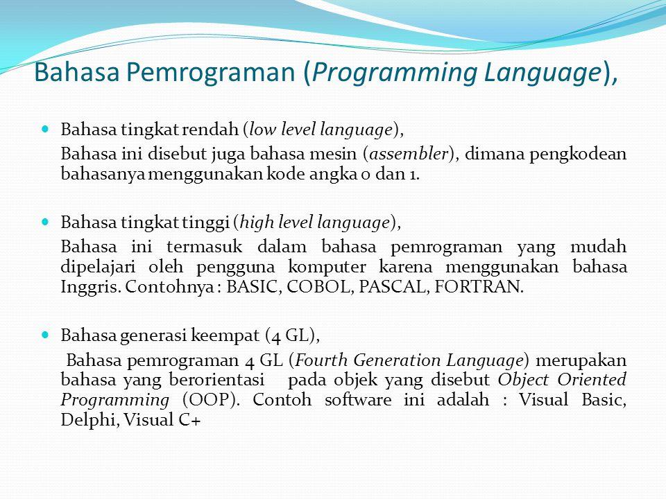 Bahasa Pemrograman (Programming Language), Bahasa tingkat rendah (low level language), Bahasa ini disebut juga bahasa mesin (assembler), dimana pengko