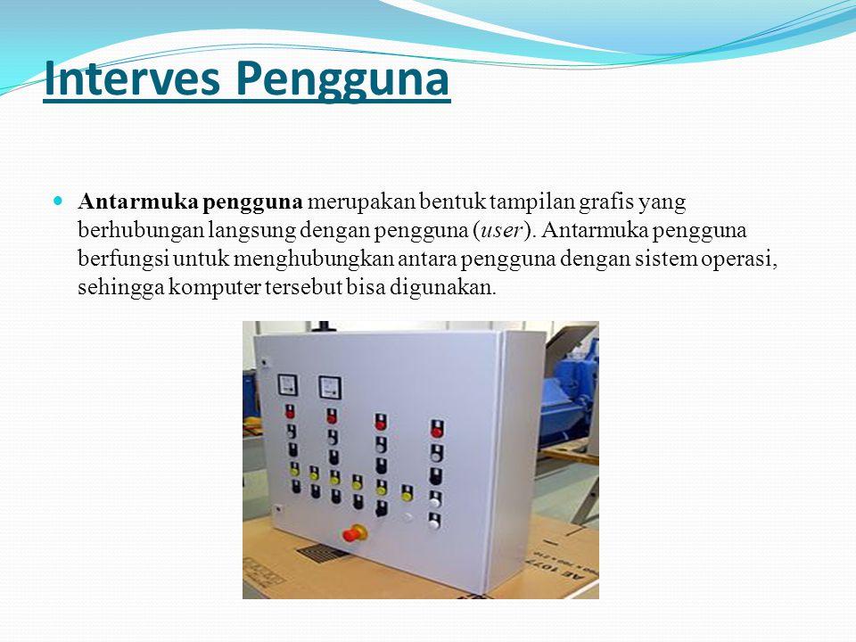 Interves Pengguna Antarmuka pengguna merupakan bentuk tampilan grafis yang berhubungan langsung dengan pengguna (user). Antarmuka pengguna berfungsi u