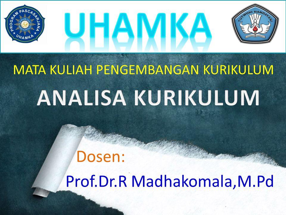 MATA KULIAH PENGEMBANGAN KURIKULUM Prof.Dr.R Madhakomala,M.Pd Dosen: