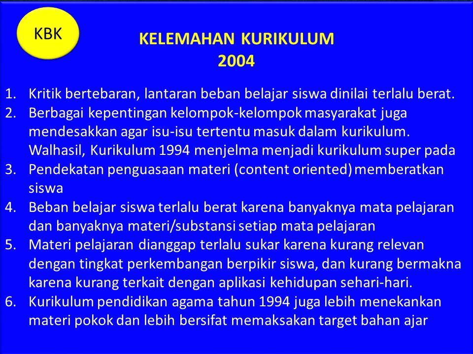 KELEBIHAN KURIKULUM 2004 1.Pendidikan berbasis kompetensi menitikberatkan pada pengembangan kemampuan untuk melakukan (kompetensi) tugas-tugas tertent