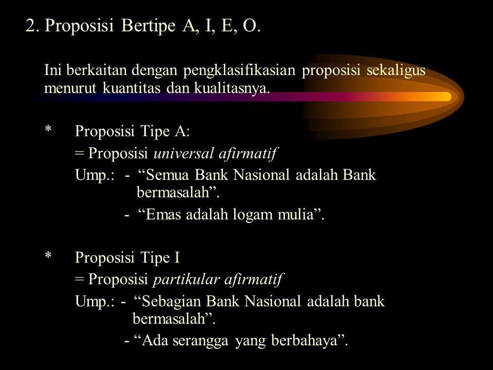 2.Proposisi Bertipe A, I, E, O.