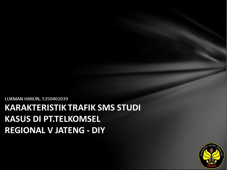 LUKMAN HARUN, 5350402039 KARAKTERISTIK TRAFIK SMS STUDI KASUS DI PT.TELKOMSEL REGIONAL V JATENG - DIY