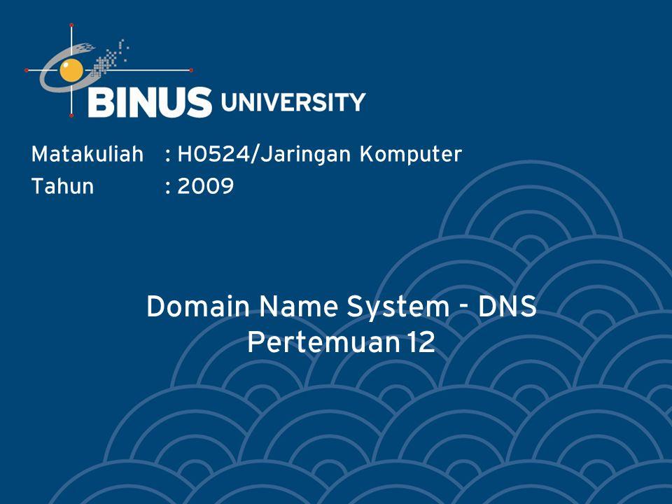 Bina Nusantara DNS Data DNS databases mengandung lebih dari sekedar informasi hostname-to-address, tetapi juga antara lain: – Name server recordsNS – Hostname aliasesCNAME – Mail ExchangersMX – Host InformationHINFO