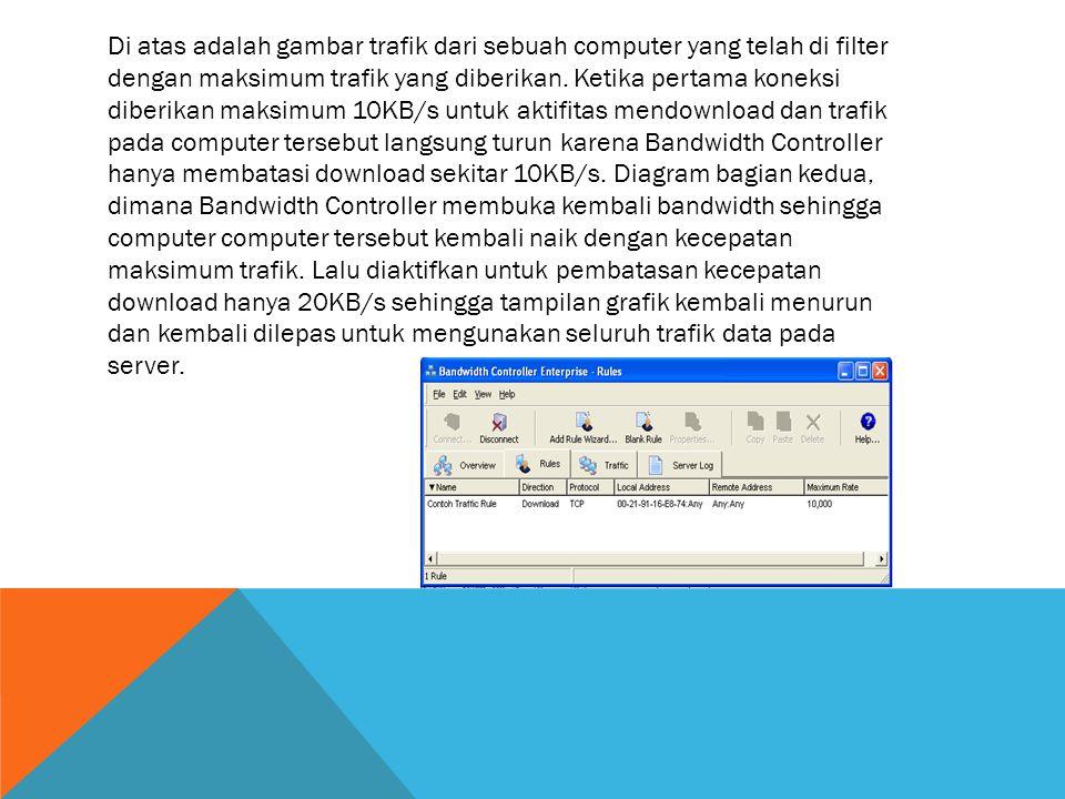 Di atas adalah gambar trafik dari sebuah computer yang telah di filter dengan maksimum trafik yang diberikan. Ketika pertama koneksi diberikan maksimu