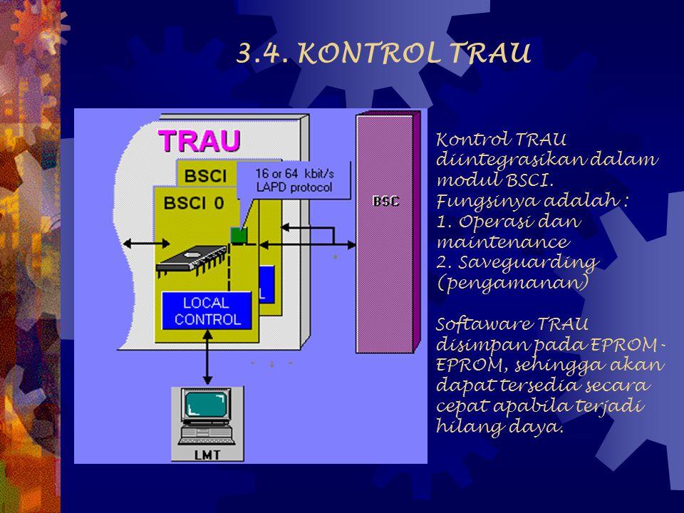 Satu TRAU dihubungkan dengan BSC melalui sistem 2 Mbit/s, dan ke MSC melalui maksimum 4x2 Mbit/s. Interface-interface fisis yang dipasang ada dua modu