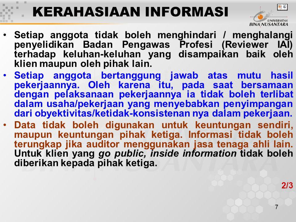 7 KERAHASIAAN INFORMASI Setiap anggota tidak boleh menghindari / menghalangi penyelidikan Badan Pengawas Profesi (Reviewer IAI) terhadap keluhan-keluh