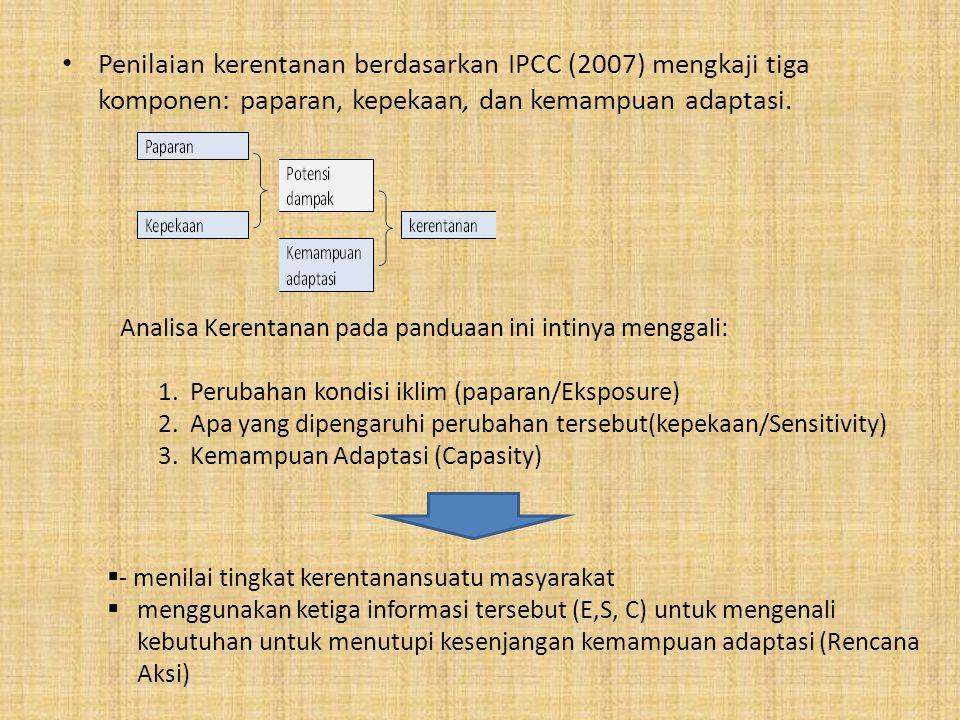 Penilaian kerentanan berdasarkan IPCC (2007) mengkaji tiga komponen: paparan, kepekaan, dan kemampuan adaptasi.