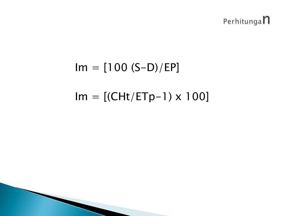 Im = [100 (S-D)/EP] Im = [(CHt/ETp-1) x 100]