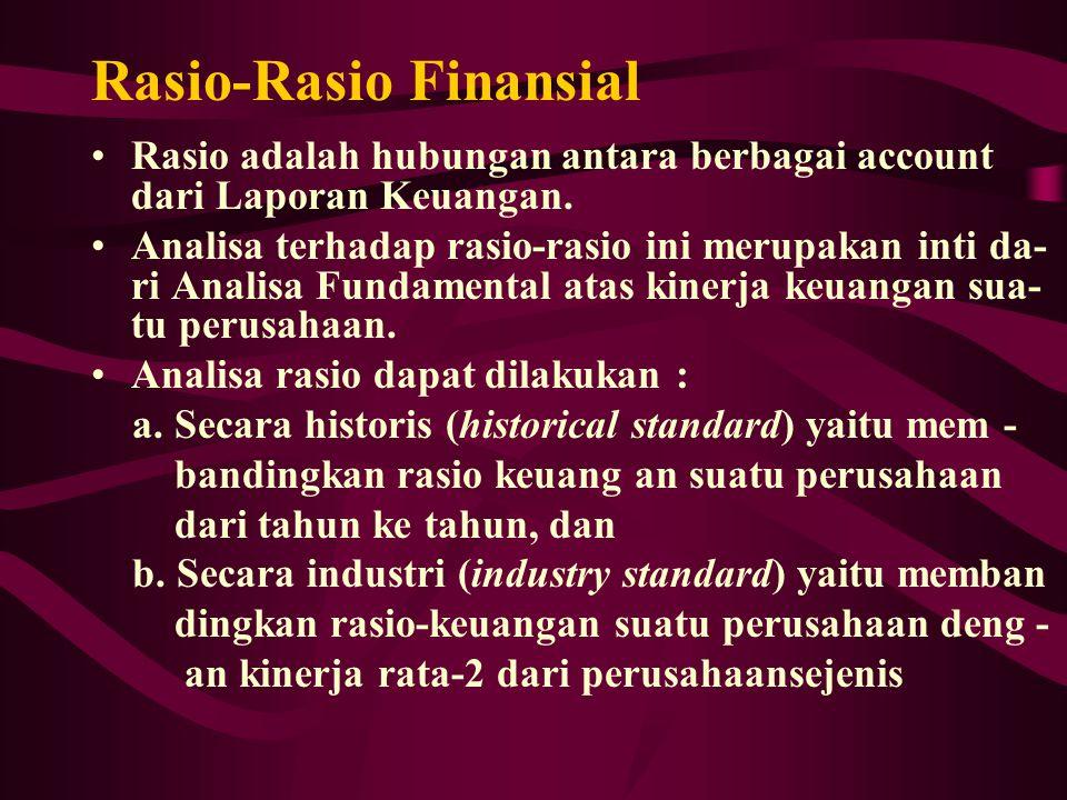 Rasio -rasio Finansial dapat dibagi dalam lima ke - lompok yaitu : 1.