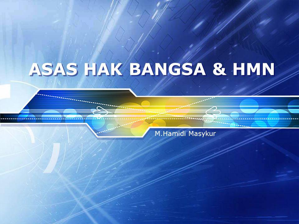 ASAS HAK BANGSA & HMN M.Hamidi Masykur