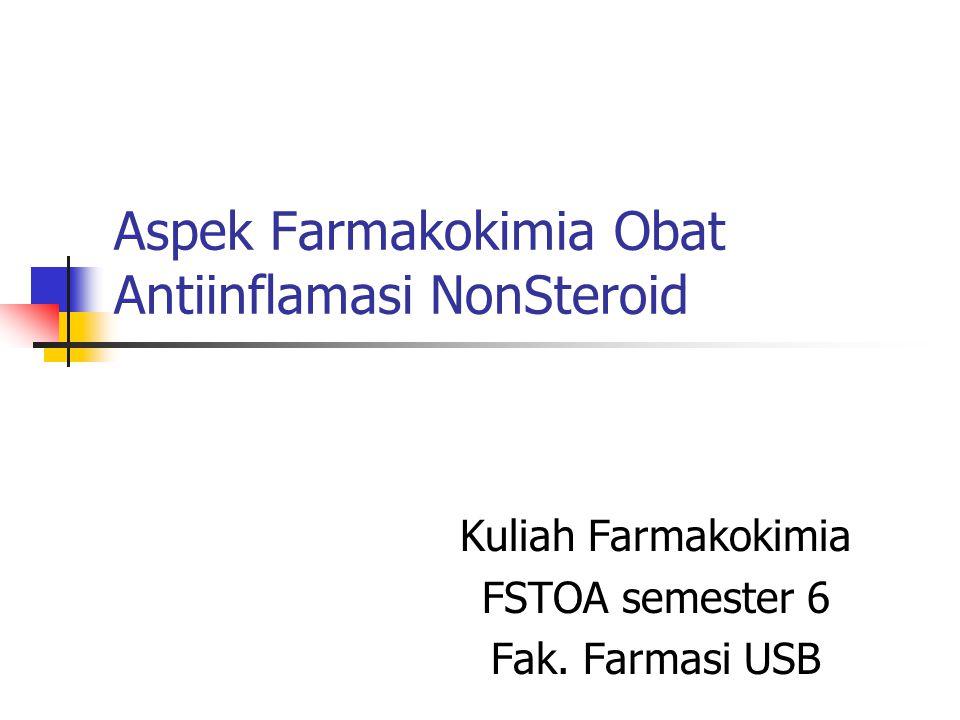 Aspek Farmakokimia Obat Antiinflamasi NonSteroid Kuliah Farmakokimia FSTOA semester 6 Fak. Farmasi USB