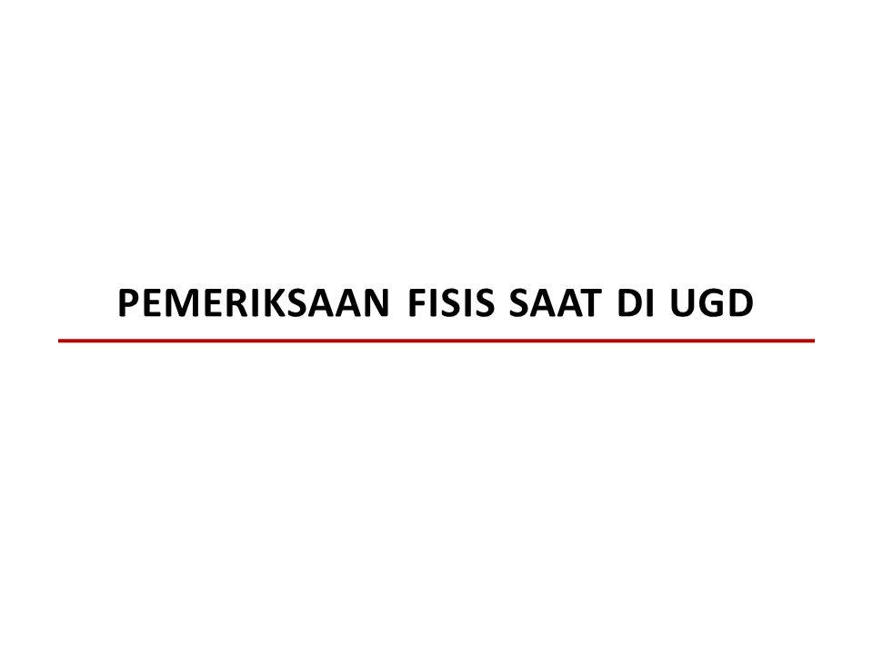PEMERIKSAAN FISIS SAAT DI UGD