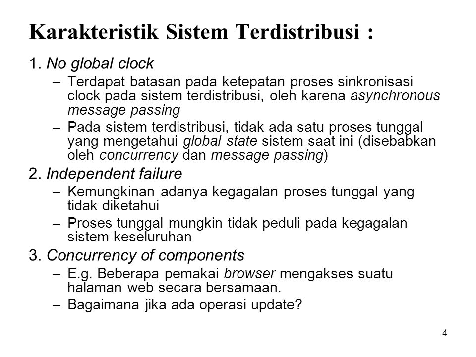 4 Karakteristik Sistem Terdistribusi : 1.