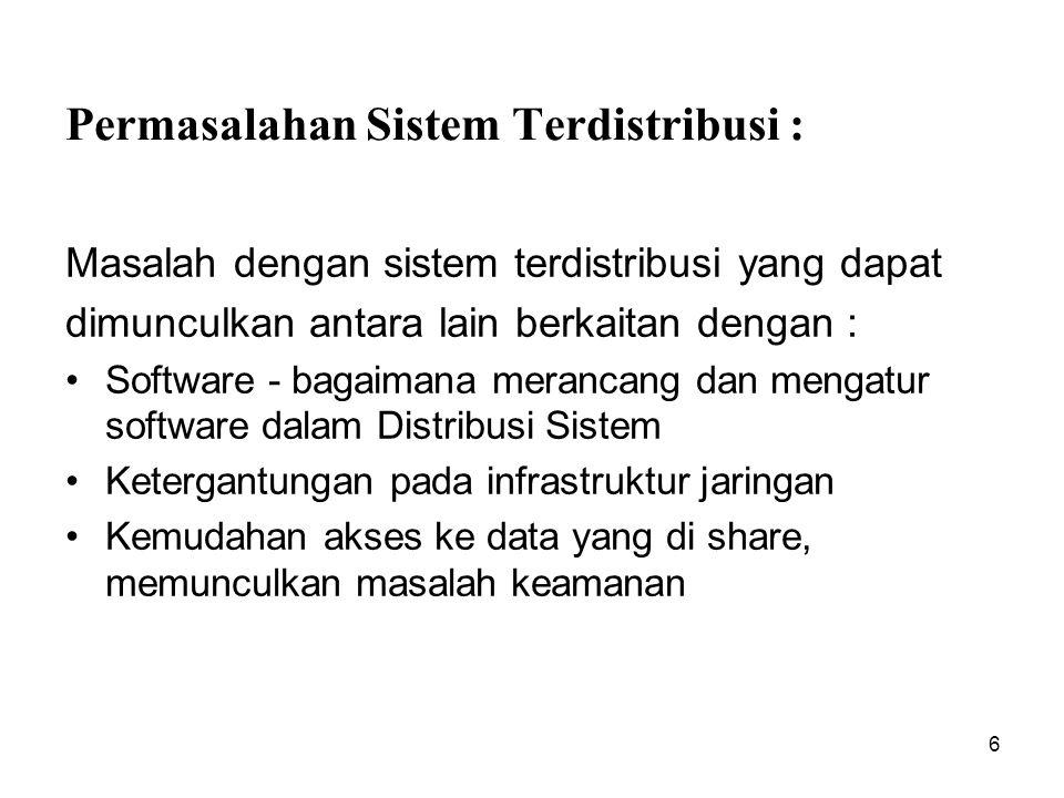 7 Tantangan Sistem Terdistribusi : Tantangan yang ada dalam Sistem Terdistribusi yaitu : 1.