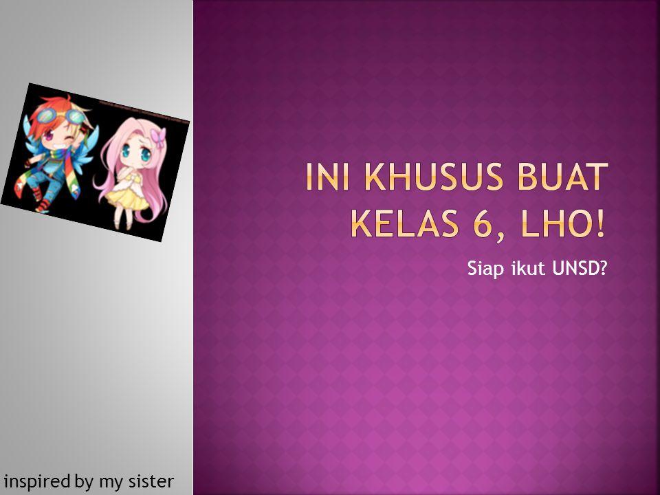 You Most To Prepare... Mau Tahu Jadwal UNSD 2012? Hari-H