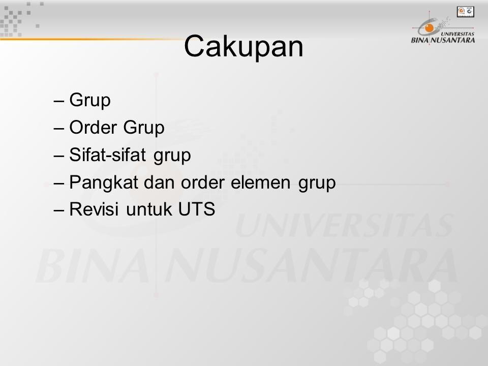 Cakupan –Grup –Order Grup –Sifat-sifat grup –Pangkat dan order elemen grup –Revisi untuk UTS