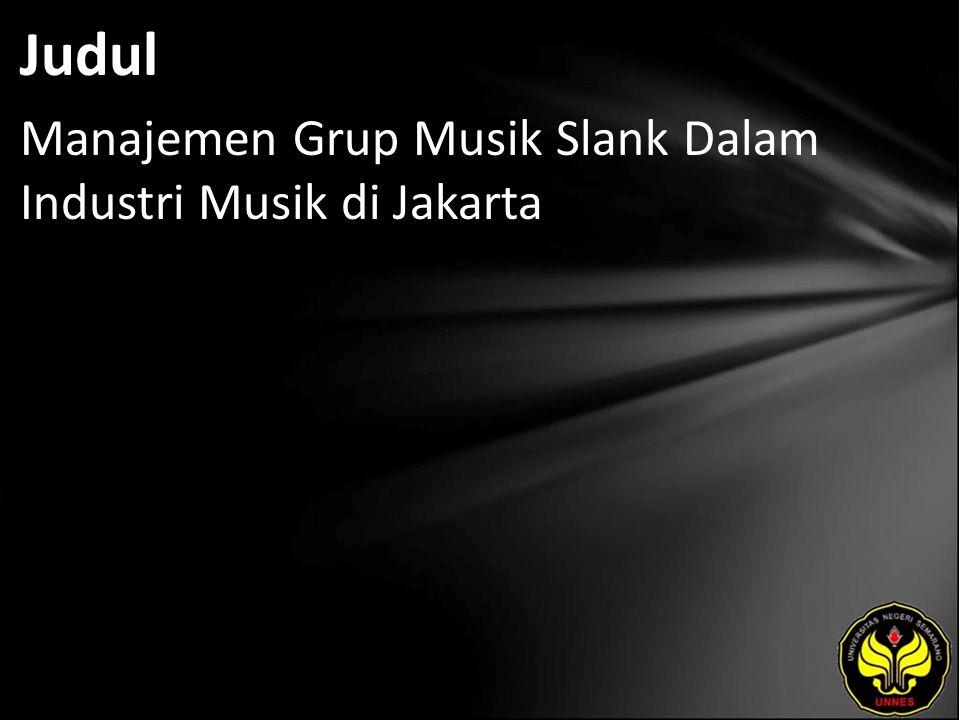 Judul Manajemen Grup Musik Slank Dalam Industri Musik di Jakarta