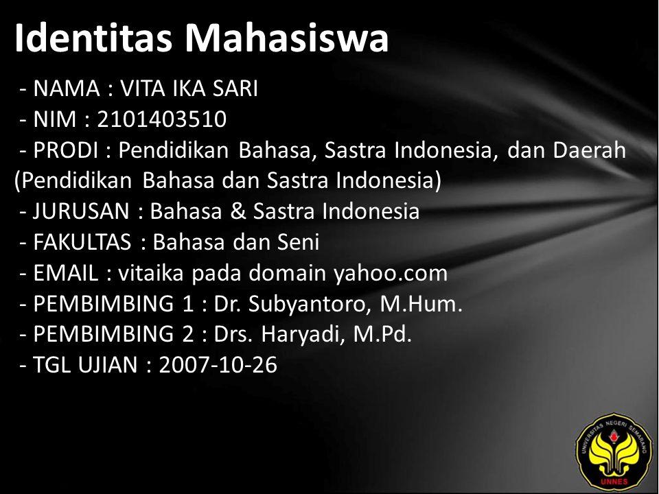 Identitas Mahasiswa - NAMA : VITA IKA SARI - NIM : 2101403510 - PRODI : Pendidikan Bahasa, Sastra Indonesia, dan Daerah (Pendidikan Bahasa dan Sastra
