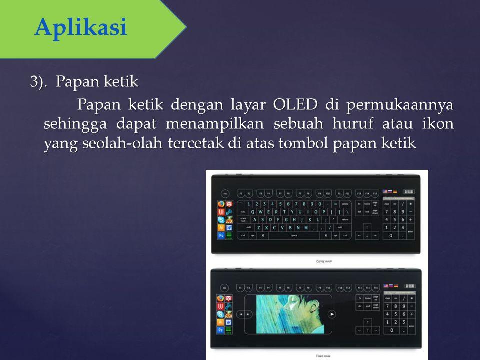 3). Papan ketik Papan ketik dengan layar OLED di permukaannya sehingga dapat menampilkan sebuah huruf atau ikon yang seolah-olah tercetak di atas tomb