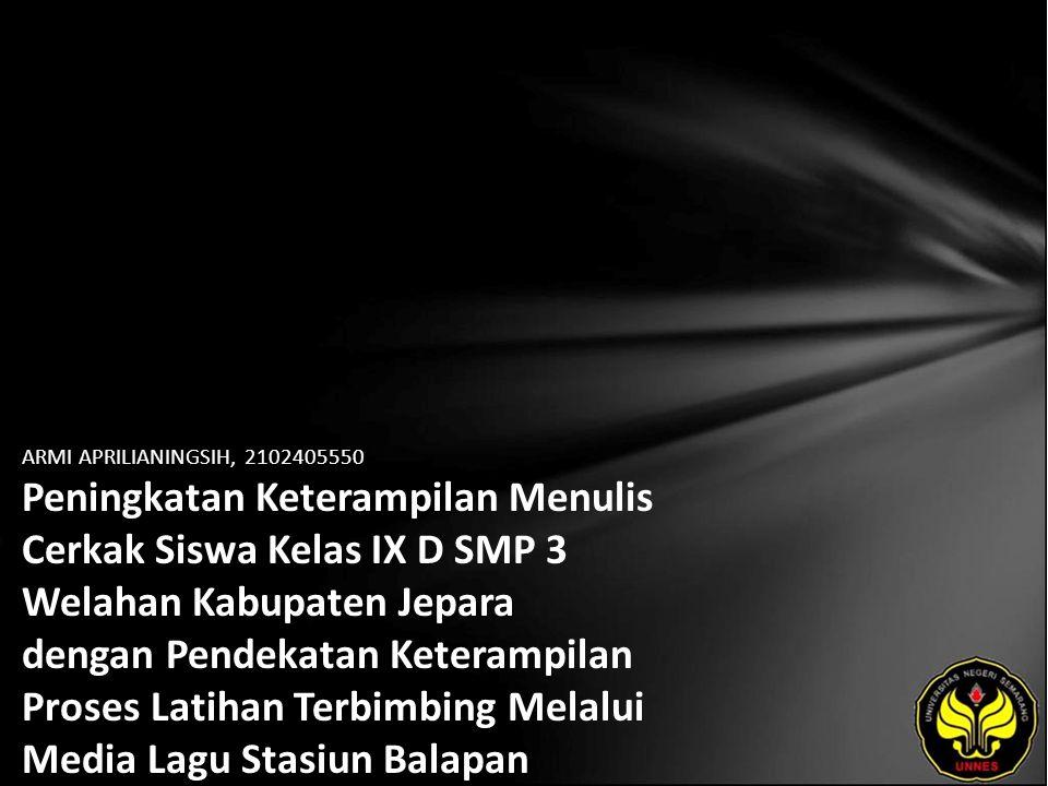 Identitas Mahasiswa - NAMA : ARMI APRILIANINGSIH - NIM : 2102405550 - PRODI : Pendidikan Bahasa, Sastra Indonesia, dan Daerah (Pendidikan Bahasa dan Sastra Jawa) - JURUSAN : Bahasa & Sastra Indonesia - FAKULTAS : Bahasa dan Seni - EMAIL : lea_varnaza pada domain plasa.co.id - PEMBIMBING 1 : Sucipto Hadi Purnomo, S.Pd., M.Pd.