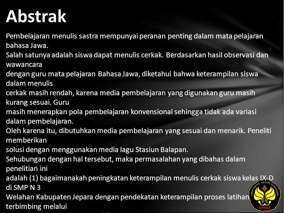 Abstrak Pembelajaran menulis sastra mempunyai peranan penting dalam mata pelajaran bahasa Jawa. Salah satunya adalah siswa dapat menulis cerkak. Berda