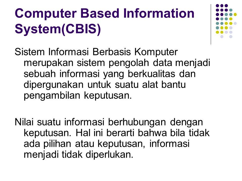 Kualitas informasi Kualitas informasi ditentukan oleh 3 hal pokok, yaitu : 1.