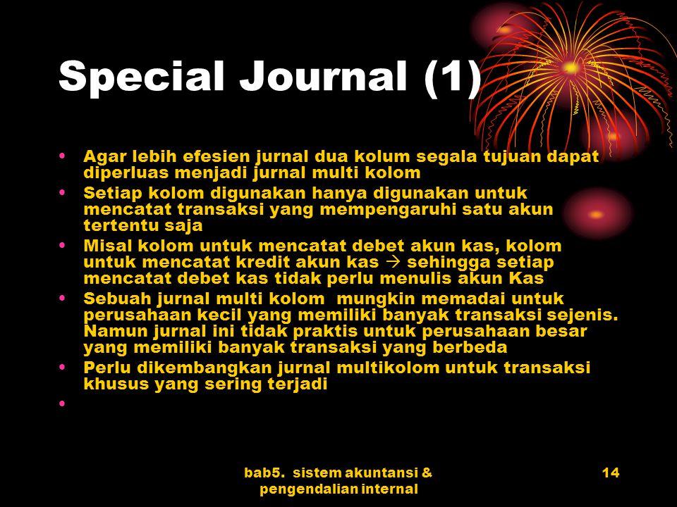bab5. sistem akuntansi & pengendalian internal 14 Special Journal (1) Agar lebih efesien jurnal dua kolum segala tujuan dapat diperluas menjadi jurnal