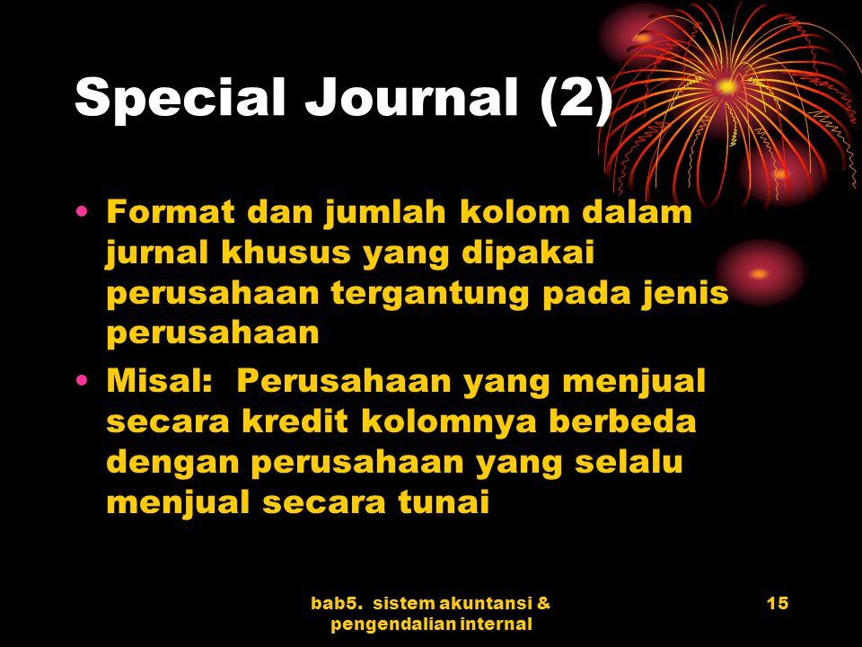 bab5. sistem akuntansi & pengendalian internal 15 Special Journal (2) Format dan jumlah kolom dalam jurnal khusus yang dipakai perusahaan tergantung p