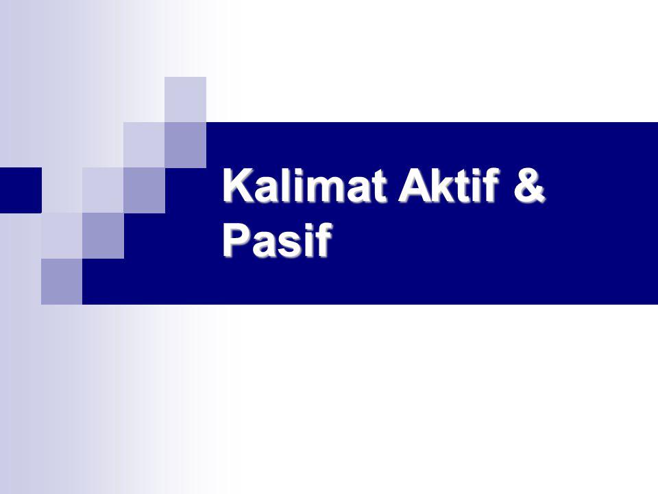 Kalimat Aktif & Pasif
