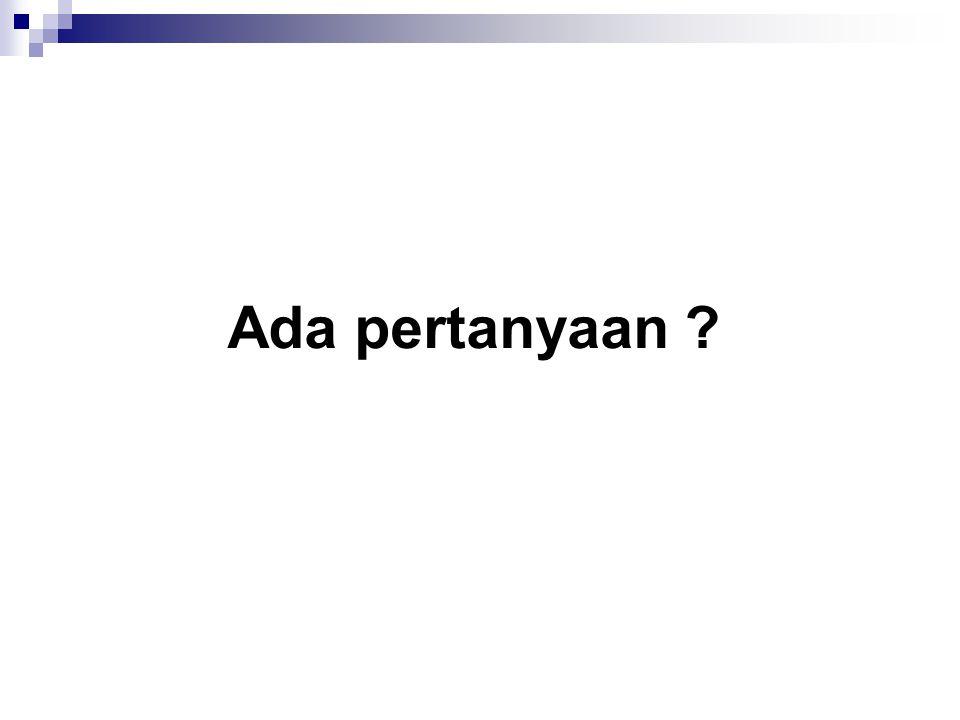 Ada pertanyaan ?