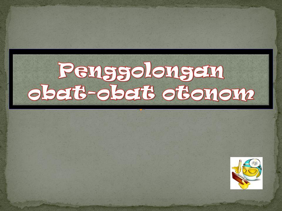 1.Parasimpatomimetik / Kolinergik 2. Simpatomimetik / Adrenegik 3.