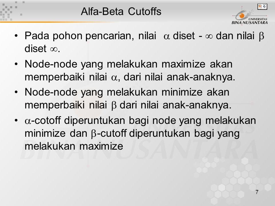 8 Alfa-Beta Cutoffs Jika nilai  >  maka evaluasi dihentikan.