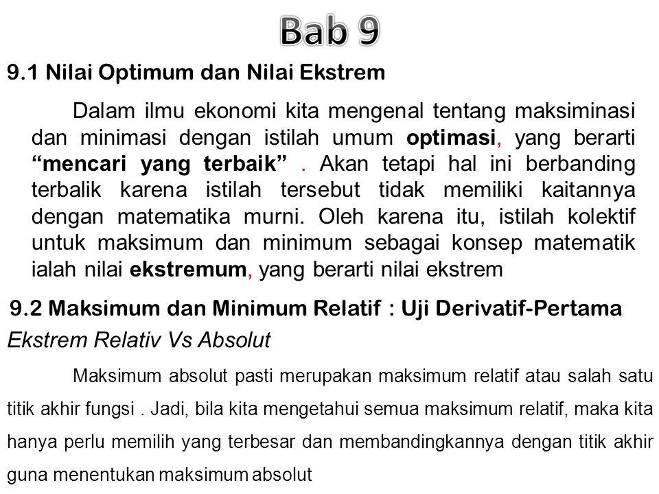 .Selanjutnya, nilai-nilai ekstrem yang dipertimbangkan akan merupakan ekstrem relatif atau ekstrem lokal, kecuali bila ditentukan lain.