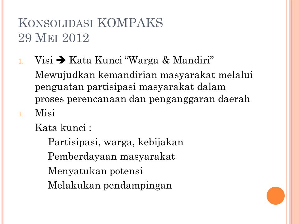 3.Asas/Prinsip Setara Musyawarah Mufakat Transparan Tanggungjawab Adil gender Gotong Royong 4.