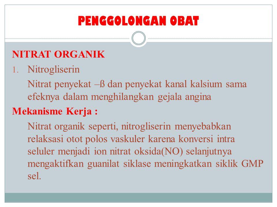 Efek samping: Efek samping yang paling sering dari nitrogliserin dan nitrat lainnya, adalah sakit kepala 2.