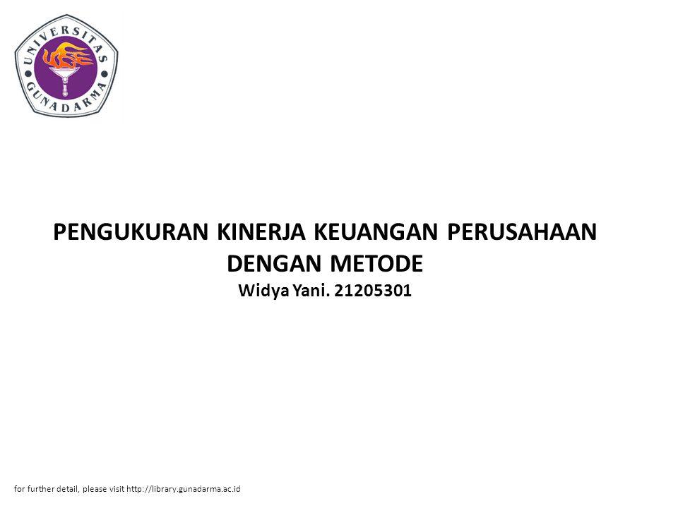 PENGUKURAN KINERJA KEUANGAN PERUSAHAAN DENGAN METODE Widya Yani. 21205301 for further detail, please visit http://library.gunadarma.ac.id