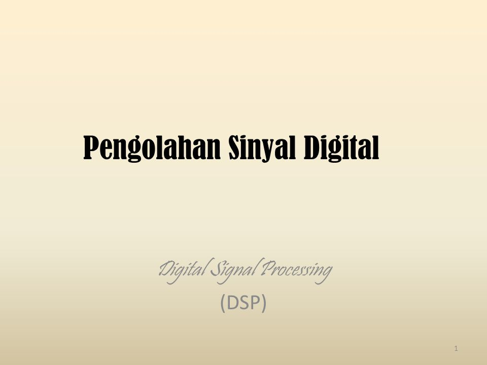 Referensi : 1.C.Marven and G. Ewers, A Simple Approach to Digital Signal Processing, Wiley, 1997.