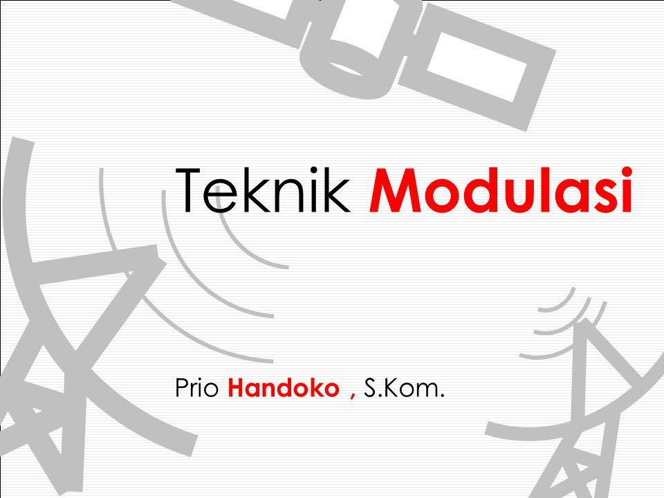 Teknik Modulasi Prio Handoko, S.Kom.