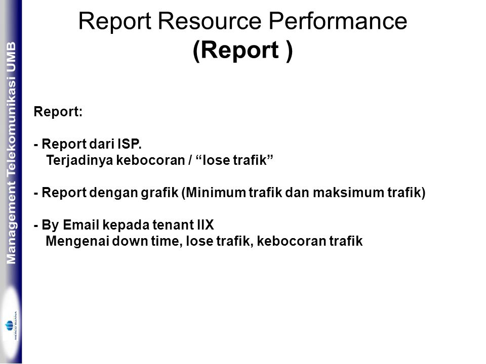Report Resource Performance (Report ) Report: - Report dari ISP.