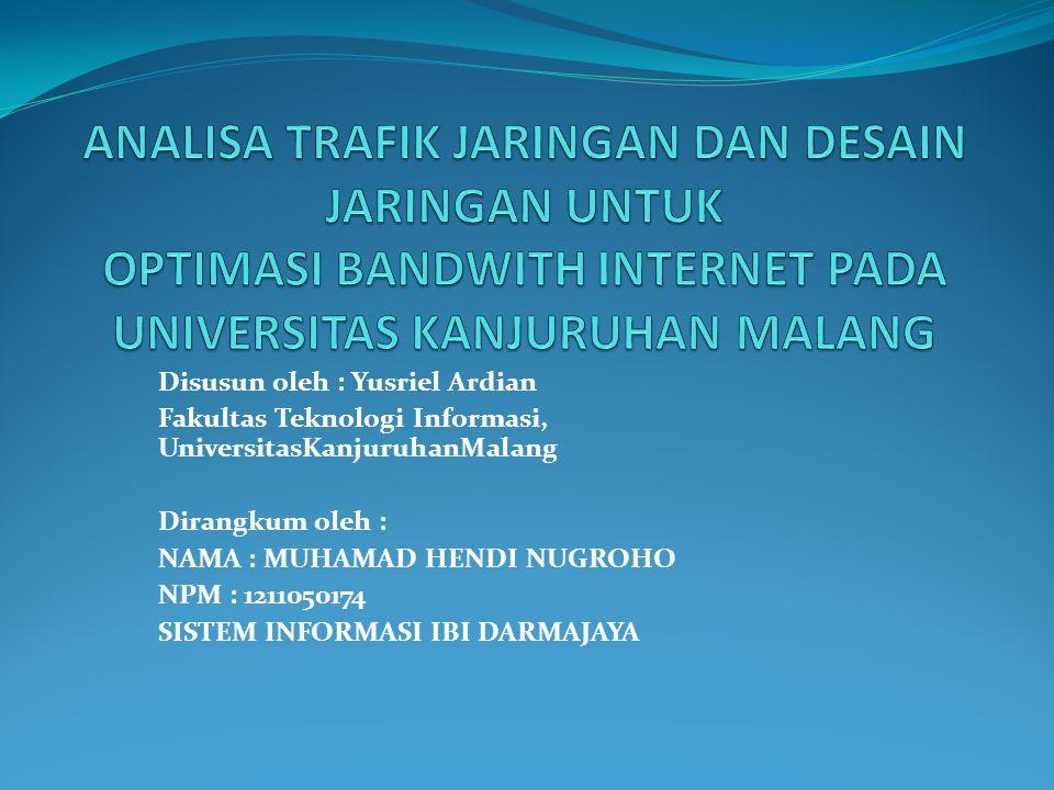 PENDAHULUAN Penggunaan internet di lingkungan Universitas Kanjuruhan Malang memiliki mobilitas yang sangat tinggi, baik digunakan untuk browsing informasi, download data, chatting dan penggunaan fasilitas internet yang lain.