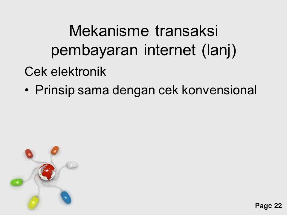 Free Powerpoint Templates Page 22 Mekanisme transaksi pembayaran internet (lanj) Cek elektronik Prinsip sama dengan cek konvensional