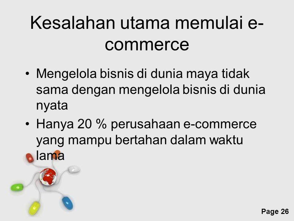 Free Powerpoint Templates Page 26 Kesalahan utama memulai e- commerce Mengelola bisnis di dunia maya tidak sama dengan mengelola bisnis di dunia nyata