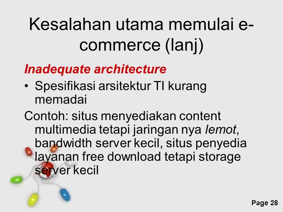 Free Powerpoint Templates Page 28 Kesalahan utama memulai e- commerce (lanj) Inadequate architecture Spesifikasi arsitektur TI kurang memadai Contoh: