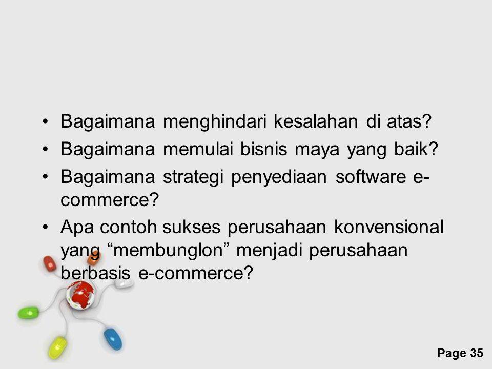 Free Powerpoint Templates Page 35 Bagaimana menghindari kesalahan di atas? Bagaimana memulai bisnis maya yang baik? Bagaimana strategi penyediaan soft