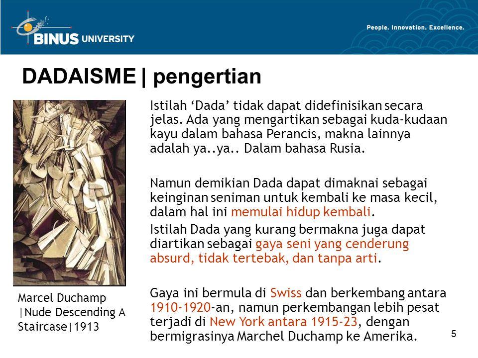 5 DADAISME | pengertian Marcel Duchamp |Nude Descending A Staircase|1913 Istilah 'Dada' tidak dapat didefinisikan secara jelas. Ada yang mengartikan s