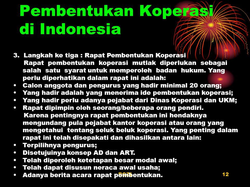 ROZI12 Pembentukan Koperasi di Indonesia 3. Langkah ke tiga : Rapat Pembentukan Koperasi Rapat pembentukan koperasi mutlak diperlukan sebagai salah sa